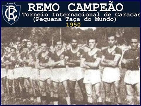 Clube do Remo é o 1º Campeão da Pequena Taça do Mundo -1950 (Torneio Internacional de Caracas)