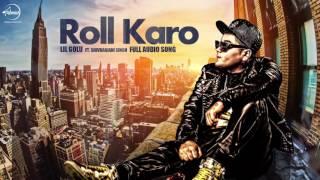Roll Karo (Audio Song ) - Lil Golu feat. Shivranjani Singh | Speed Records