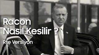 Racon Nasıl Kesilir ? - Recep Tayyip Erdoğan / Polat Alemdar