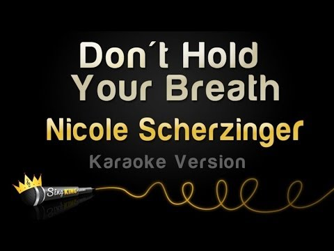 Nicole Scherzinger - Don't Hold Your Breath (Karaoke Version)