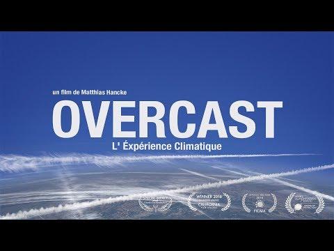 OVERCAST-L' Éxpérience Climatique (Documentaire Chemtrails et Geoingenierie)