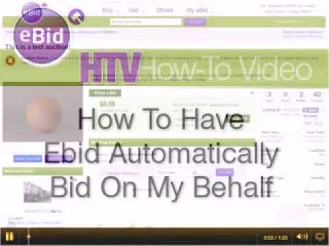 How To Have eBid Automatically bid On Your Behalf