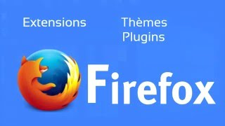 [Tuto] Firefox - Trouver, installer, mettre à jour ses add-ons