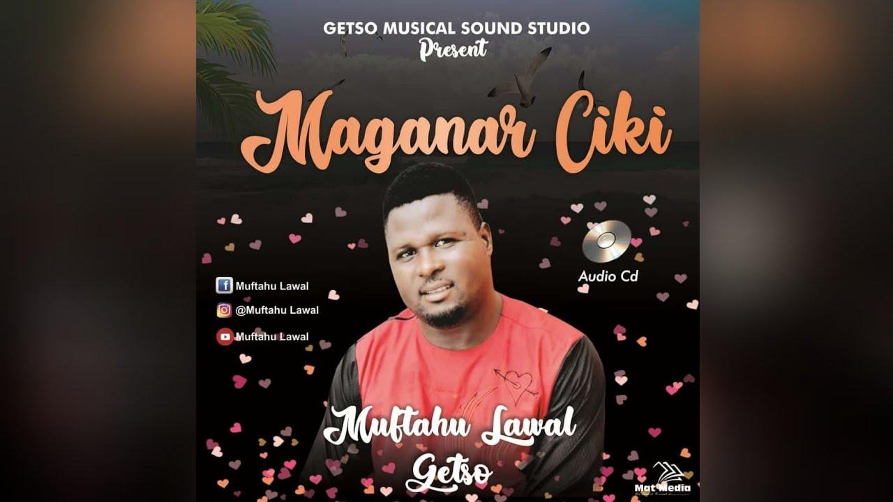 Download New Hausa Music Maganan Ciki By Muftahu Lawal Getso #balangeetv #newmusic #hausamusic #hausa #AWA24