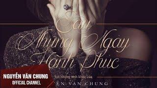Album Sau những ngày hạnh phúc |Thanh Ngọc | Tuyển tập tình khúc của Nguyễn Văn Chung [Official]