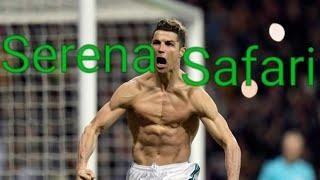 Cristiano Ronaldo/Serena Safari songs Cristiano Ronaldo version CR7 version CR7 skills Video