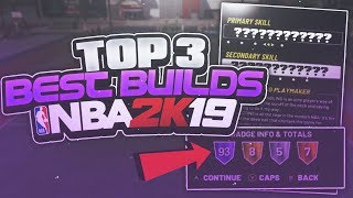 The Top 3 Best Builds In NBA 2K19! Most OverPowered Broken Archetypes!!
