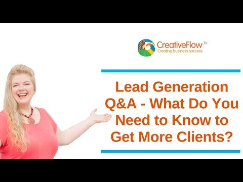 Lead Generation Q&A - What Do You Need To Know to Get More Clients?