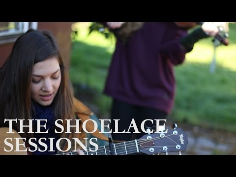 Hannah Ashcroft - Trick of the Light || The Shoelace Sessions