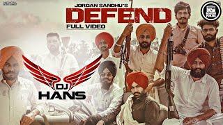 Defend Remix - DJ Hans | Jordan Sandhu | Latest Punjabi Songs 2020