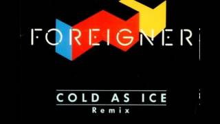 Foreigner   Cold as Ice (Baka! Remix)