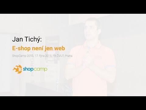 Jan Tichý – E-shop Není Jen Web – ShopCamp 2015