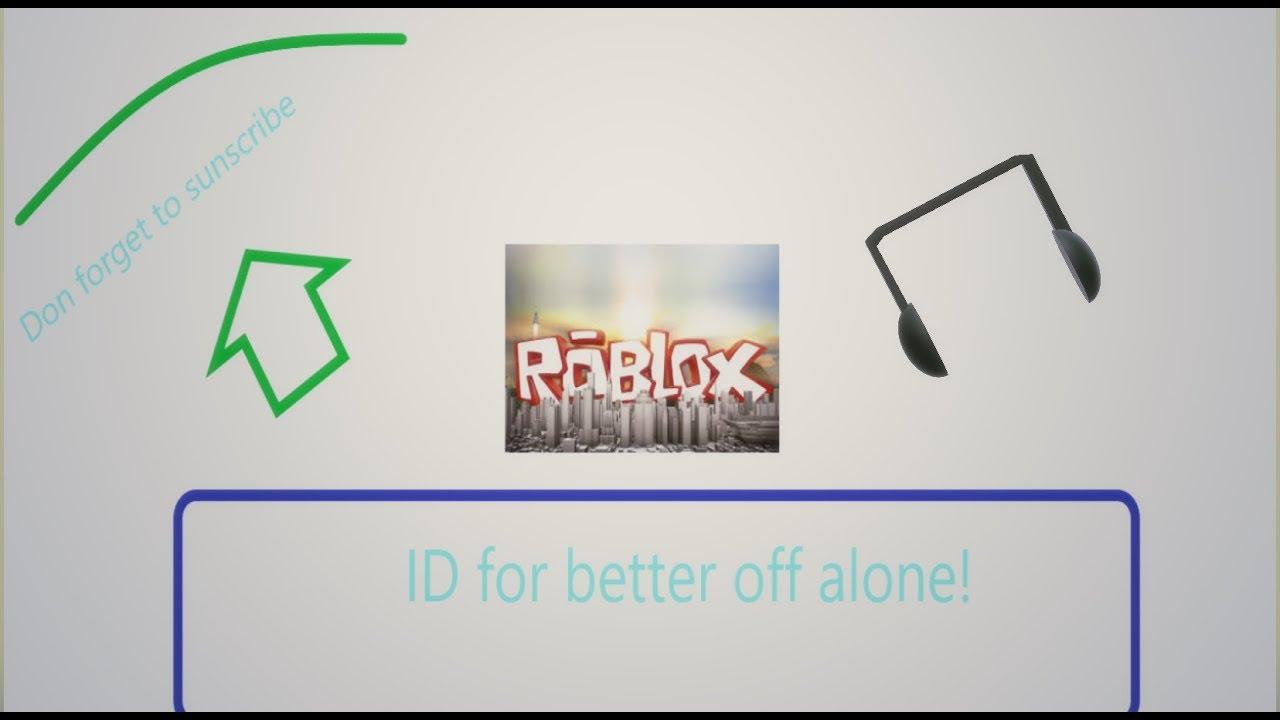 better off alone roblox id