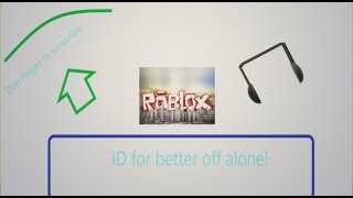 roblox id for better off alone :D