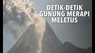 Detik Detik Gunung Merapi Meletus