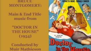 "Bruce Montgomery: Main & End Title music from ""Doctor in the House"" (1954)"