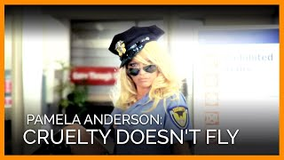'Cruelty Doesn't Fly' With Pamela Anderson
