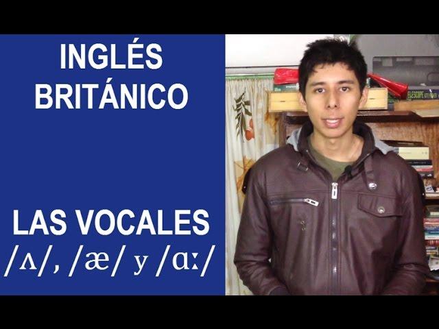 Inglés Británico: Las Vocales /ʌ/, /æ/ y /ɑː/