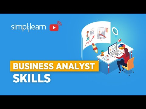 Top Business Analyst Skills | Skills That Business Analysts Really Need To Know | Simplilearn