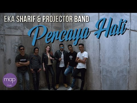 Eka Sharif & Projector Band  Percaya Hati  Lirik Music