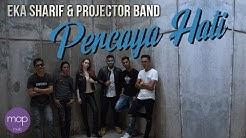 Eka Sharif & Projector Band - Percaya Hati (Official Lirik Music Video)