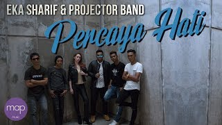 Download lagu Eka Sharif Projector Band Percaya Hati