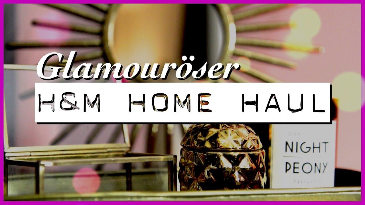 h m home haul glam deko wohnprinz youtube. Black Bedroom Furniture Sets. Home Design Ideas