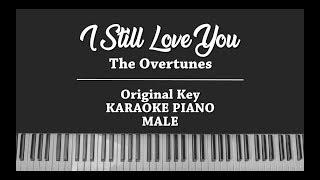 I Still Love You (MALE KARAOKE PIANO COVER) The Overtunes