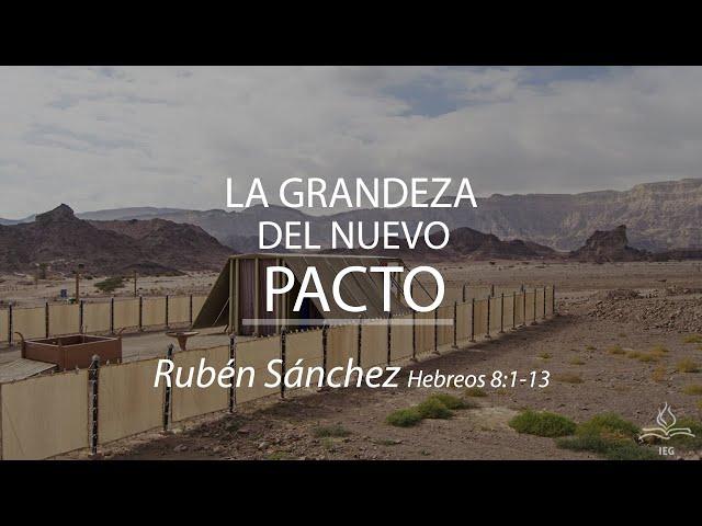 La grandeza del nuevo pacto - Rubén Sánchez