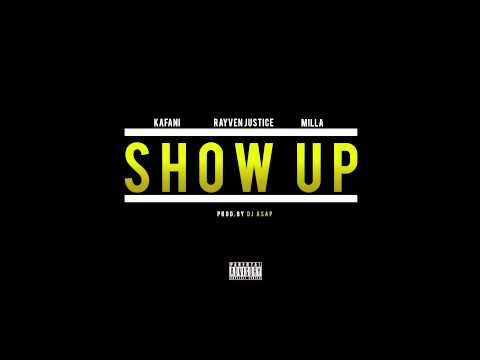 Kafani - Show Up Ft. Rayven Justice, Milla Prod. DJ ASAP