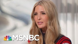 Why Ivanka Trump Can't Have It Both Ways On Sexual Misconduct | Morning Joe | MSNBC