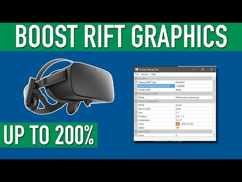 How To Boost Oculus Rift Graphics Up To 200%