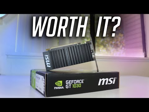 Is the GT 1030 Worth it in 2018?