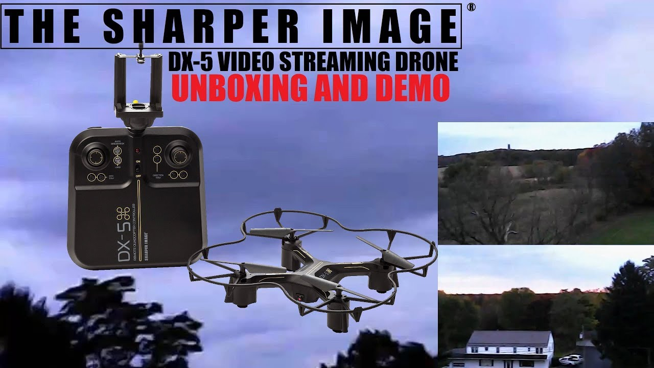 Sharper Image Dx 5 Video Streaming Drone Unboxing And Demo Youtube