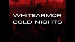 Download whitearmor - cold nights MP3 song and Music Video
