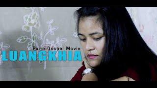 LUANGKHIA || Paite Goṡpel Movie || OFFICIAL MOVIE