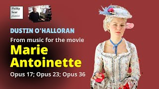 Dustin O'Halloran: Three piano pieces from the soundtrack to 'Marie Antoinette'