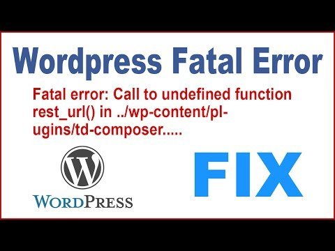 Fix WordPress Fatal Error Call to undefined function rest_url() in./wp-content/plugins/td-composer
