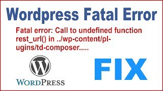 [2.07 MB] Fix Wordpress Fatal Error Call to undefined function rest url() in ../wp-content/plugins/td-composer