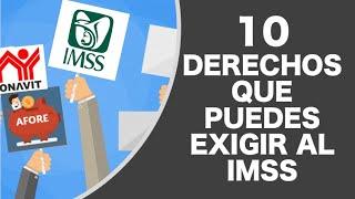 10 DERECHOS QUE PUEDES EXIGIR AL IMSS #IMSS #AFORE #PENSIONES