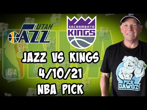 Utah Jazz vs Sacramento Kings 4/10/21 Free NBA Pick and Prediction NBA Betting Tips