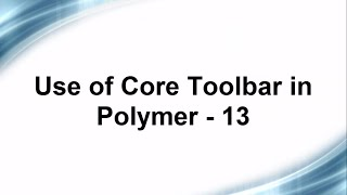 Free Phonegap + Android Material Design using Polymer  - Use of Core Toolbar in Polymer - 13