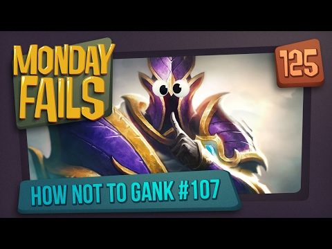 Monday Fails - How NOT to gank #107