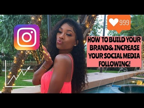 HOW TO BUILD YOUR BRAND & INCREASE YOUR SOCIAL MEDIA FOLLOWING FAST!