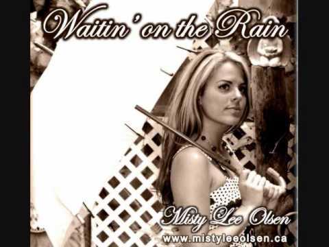 Waitin' on the Rain  Misty Lee Olsen