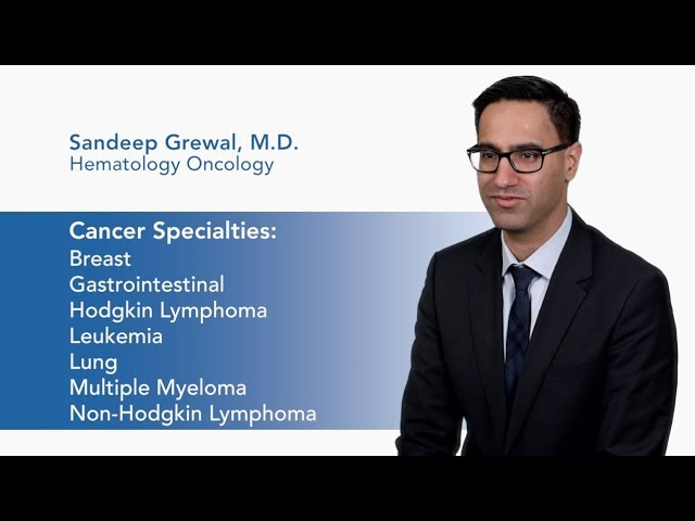 Meet Dr. Sandeep Grewal - Hematology Oncology video thumbnail