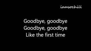Goodbye, Goodbye - Tegan & Sara (Lyrics On-Screen)