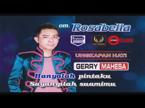 Gerry Mahesa - Ungkapan Hati  - OM Rosabella [ Official ]