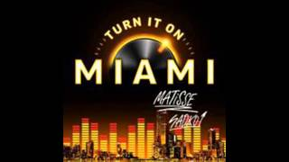 Matisse & Sadko - Turn It On Miami (Radio Edit)