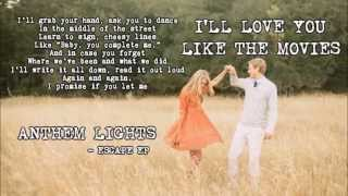 Love You Like The Movies Anthem Lights